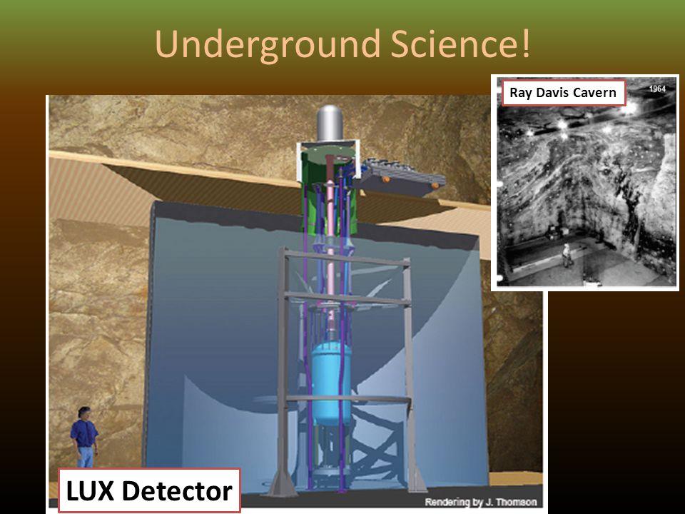 LUX Detector Ray Davis Cavern Underground Science!