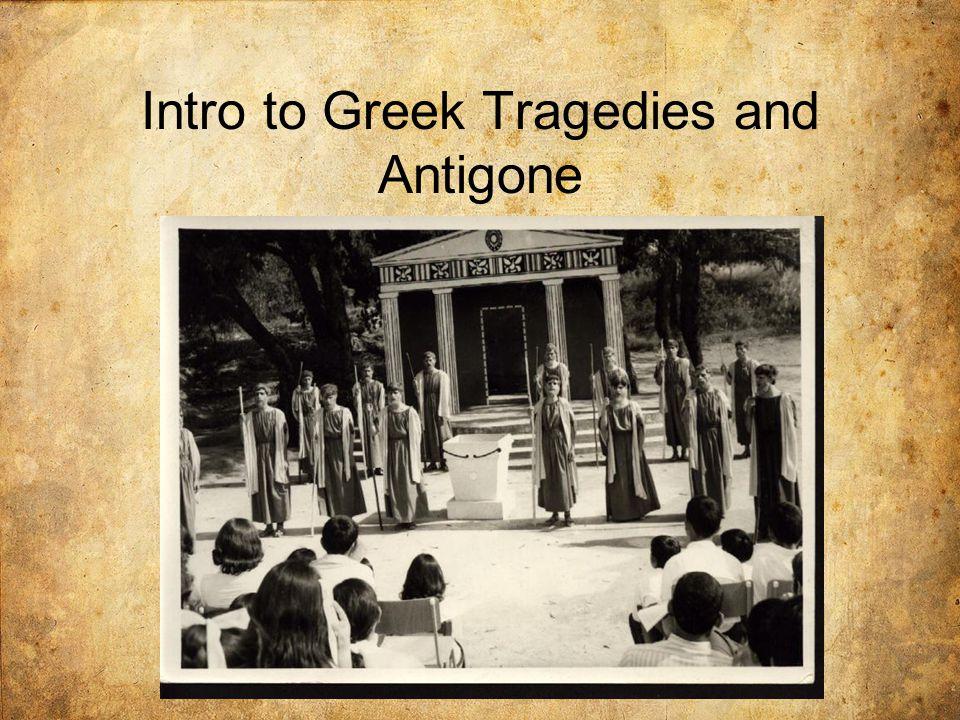 Intro to Greek Tragedies and Antigone