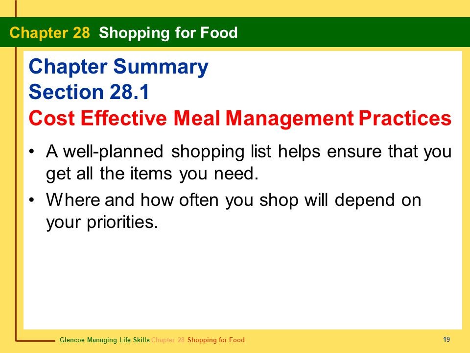 Glencoe Managing Life Skills Chapter 28 Shopping for Food Chapter 28 Shopping for Food 20 Chapter Summary Section 28.2 Food labels provide information to help you judge the nutritional value and freshness of food products.