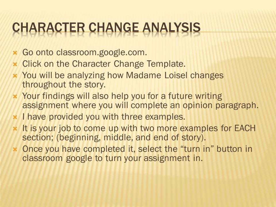  Go onto classroom.google.com.  Click on the Character Change Template.