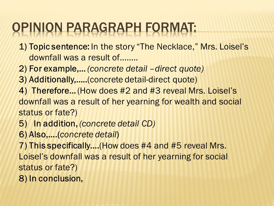 1)Topic sentence: In the story The Necklace, Mrs.