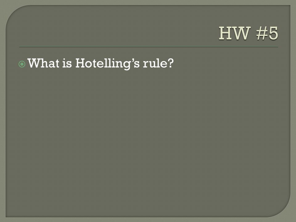  What is Hotelling's rule?