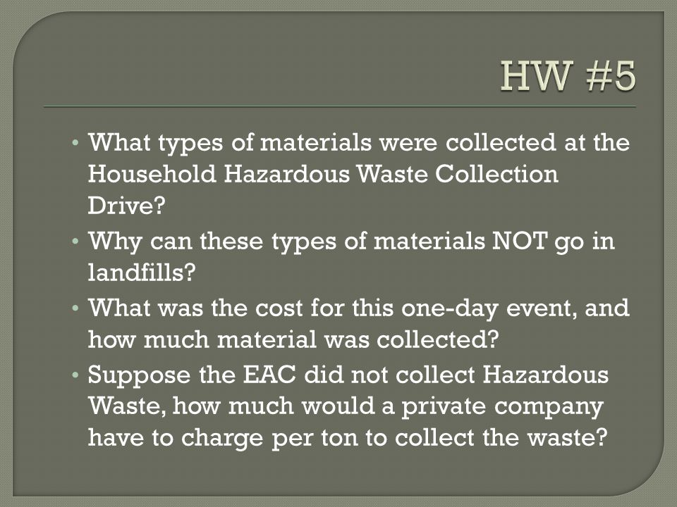 What types of materials were collected at the Household Hazardous Waste Collection Drive? Why can these types of materials NOT go in landfills? What w
