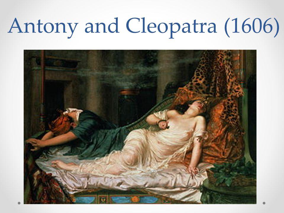 Antony and Cleopatra (1606)