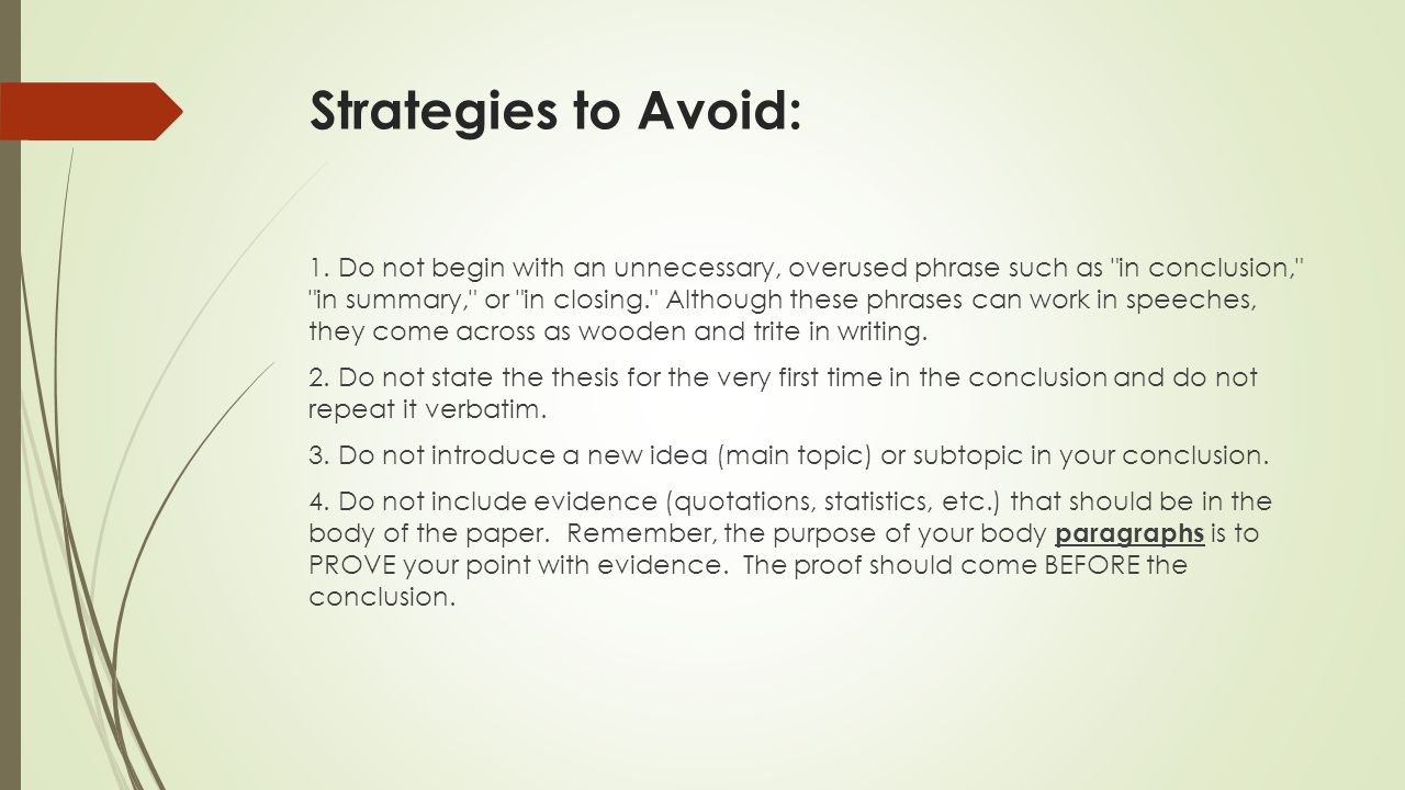 Strategies to Avoid: 1. Do not begin with an unnecessary, overused phrase such as