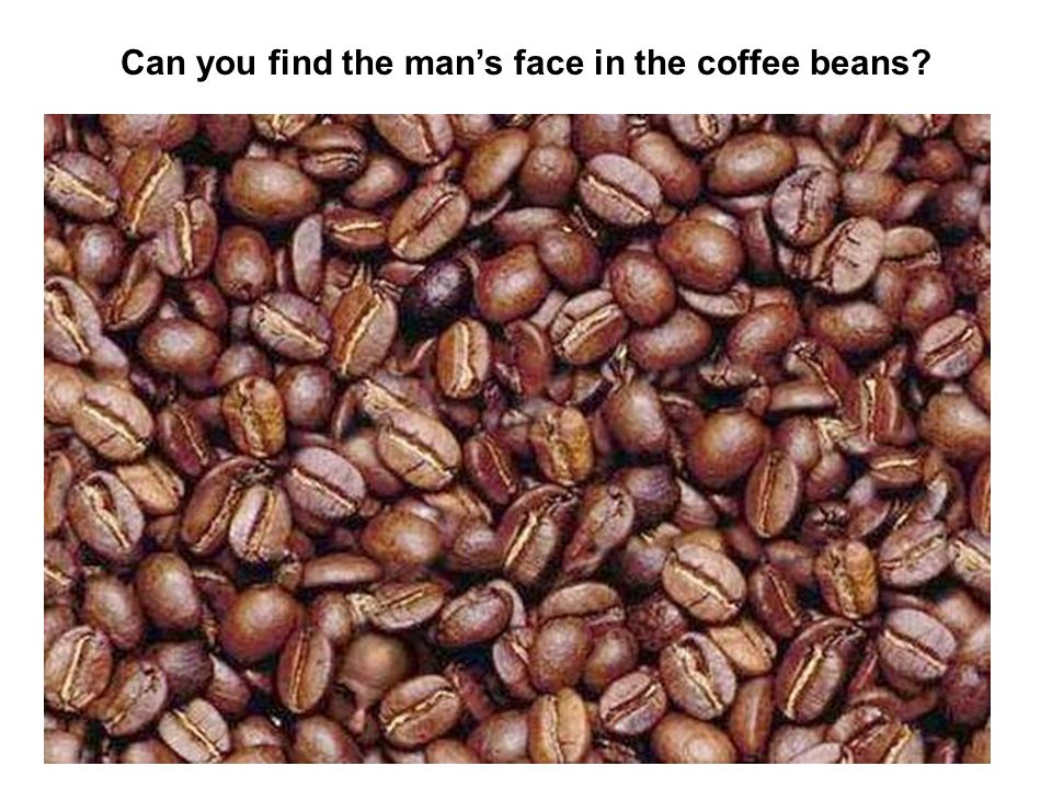 Can you find the man's face in the coffee beans?