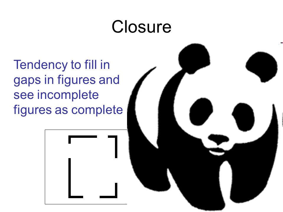 Tendency to fill in gaps in figures and see incomplete figures as complete Closure