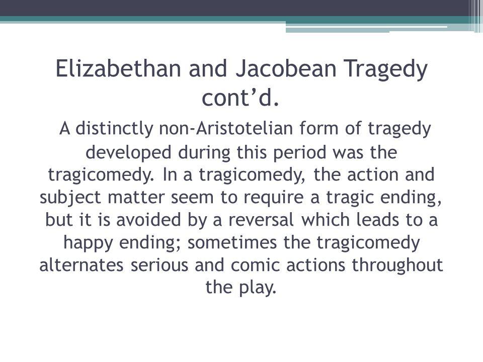Elizabethan and Jacobean Tragedy cont'd.