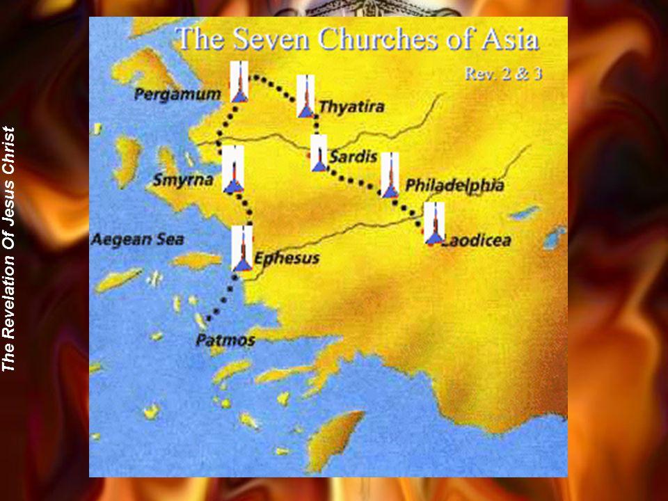 Chapters 2-3: Seven Churches Of Asia Ephesus Smyrna Pergamum Thyatira Sardis Philadelphia Laodicea Troas Colosse Hierapolis
