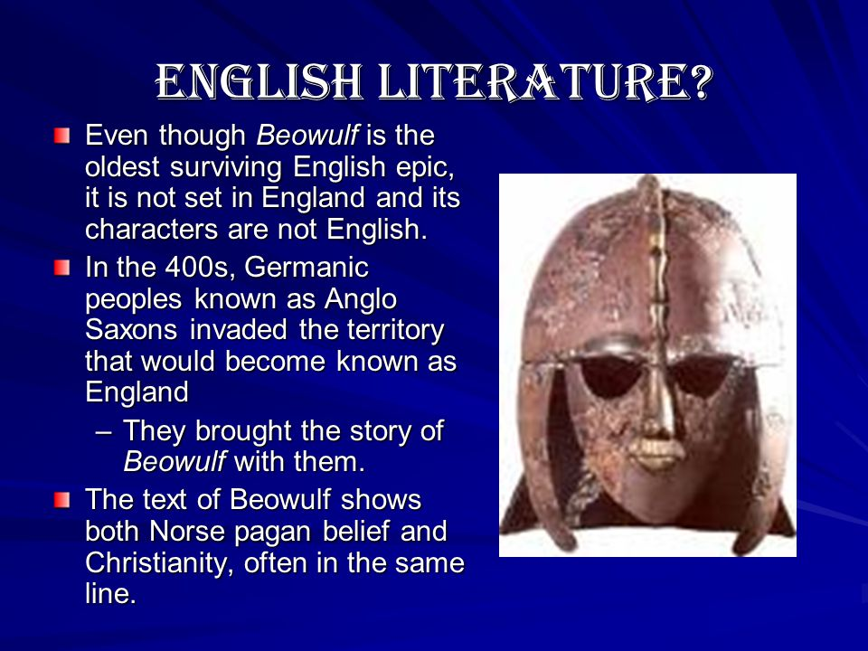 I. Historical background 400-600 A.D. -- Angles, Saxons, and Jutes invade (Beowulf is set here) 410 A.D. – Rome renounces control of Britain 521 A.D.