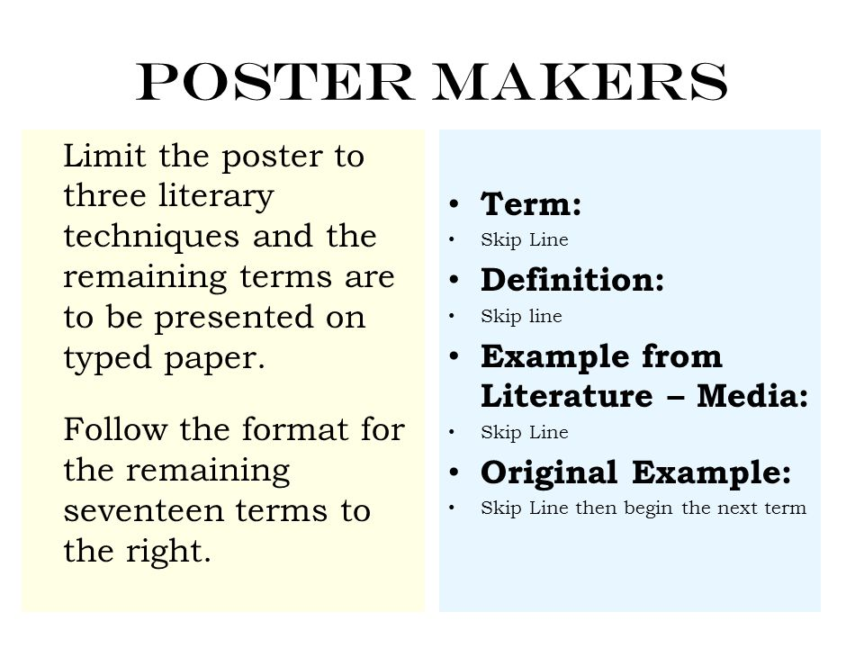 Poster Makers Limit the poster to three literary techniques and the remaining terms are to be presented on typed paper. Follow the format for the rema