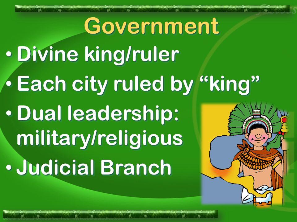 """Divine king/ruler Divine king/ruler Each city ruled by """"king"""" Each city ruled by """"king"""" Dual leadership: military/religious Dual leadership: military/"""