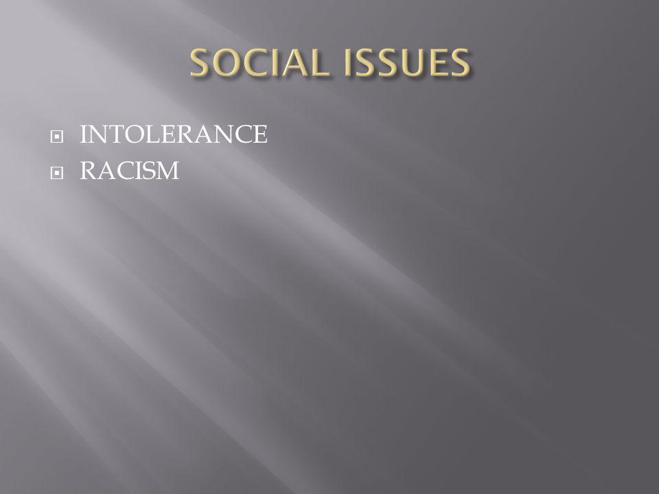 INTOLERANCE  RACISM
