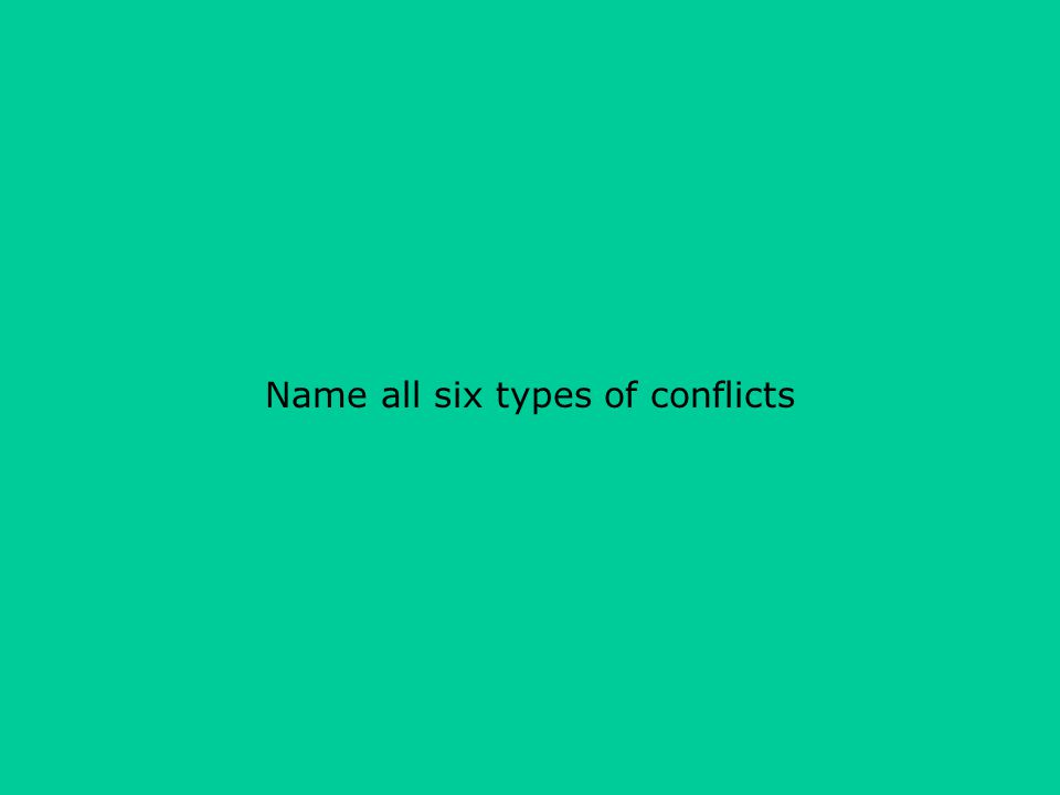 Name all six types of conflicts