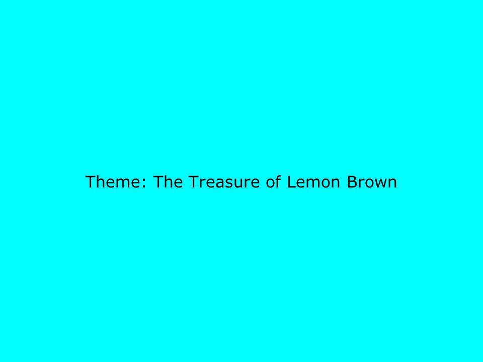 Theme: The Treasure of Lemon Brown
