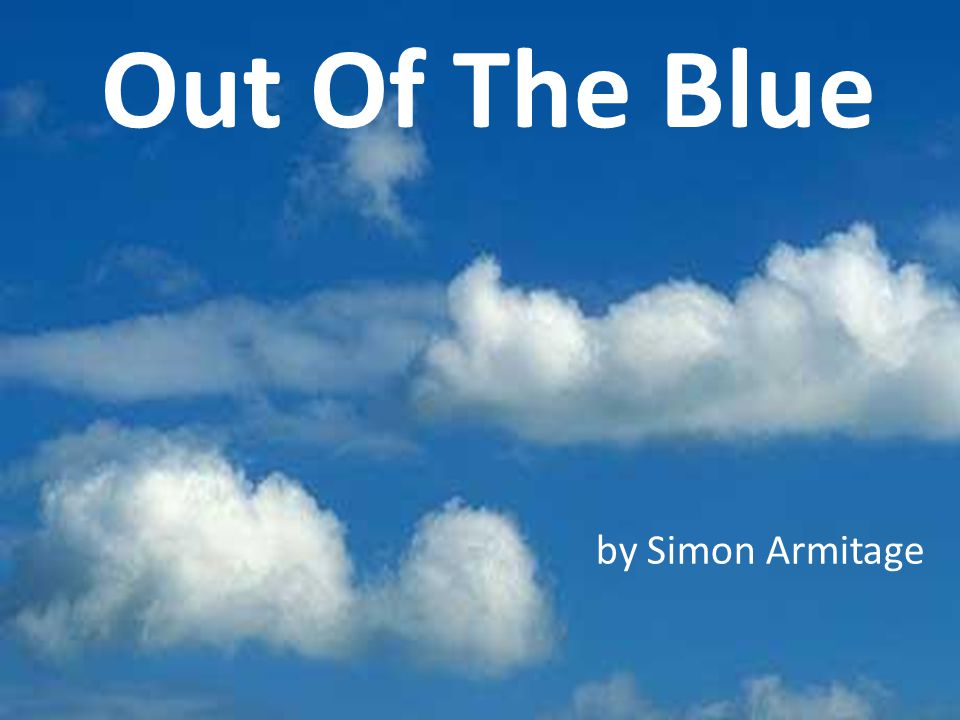 Out Of The Blue by Simon Armitage