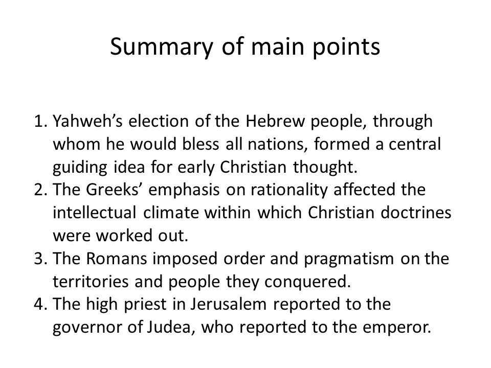 Summary of main points 1.Yahweh's election of the Hebrew people, through whom he would bless all nations, formed a central guiding idea for early Chri