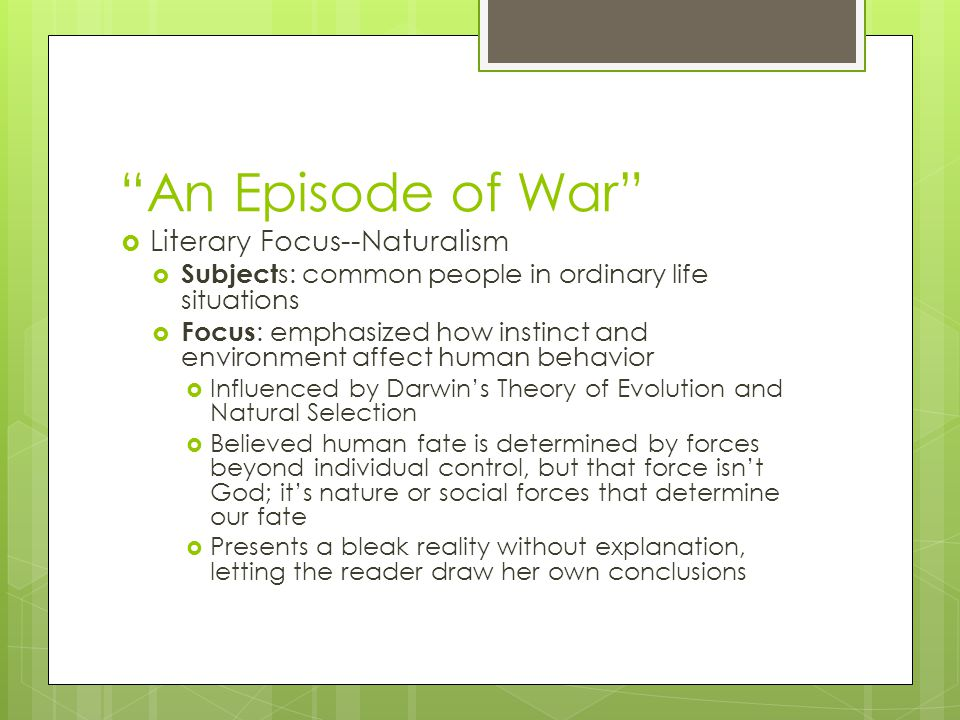 An Episode of War  Literary Focus  Setting--As you read, focus on the details that Crane includes to describe the setting that allow you to visualize the characters, settings and events.