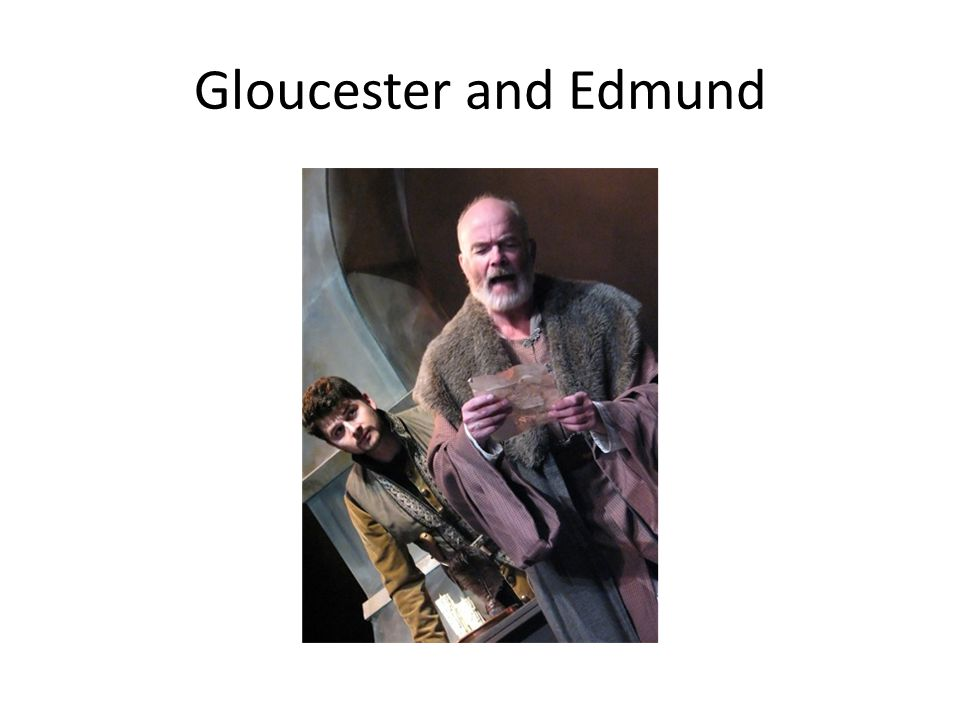 Gloucester and Edmund