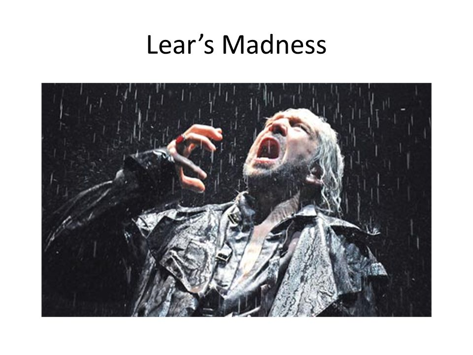Lear's Madness