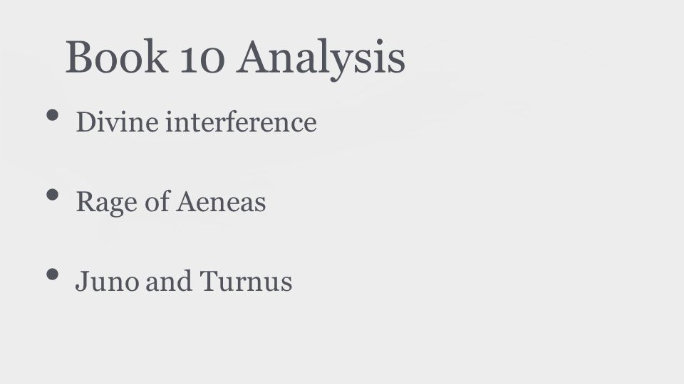 Book 10 Analysis Divine interference Rage of Aeneas Juno and Turnus