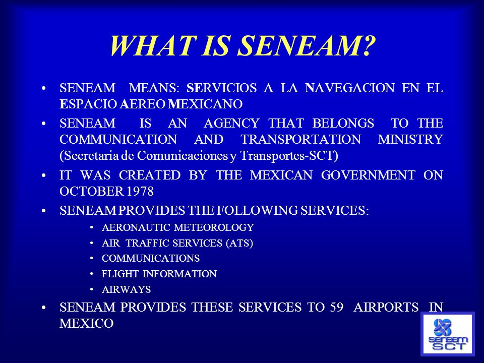 THE CAPMA OF SENEAM CAPMA MEANS: CENTRO DE ANALISIS Y PRONOSTICOS METEOROLOGICOS AERONAUTICOS THE MISSION OF THE CAPMA IS: TO PROVIDE PRESENT AND FORECAST METEOROLOGICAL INFORMATION TO NATIONAL AND INTERNATIONAL FLIGHT OPERATIONS, WHICH TAKE PLACE IN THE MEXICAN AIR SPACE.