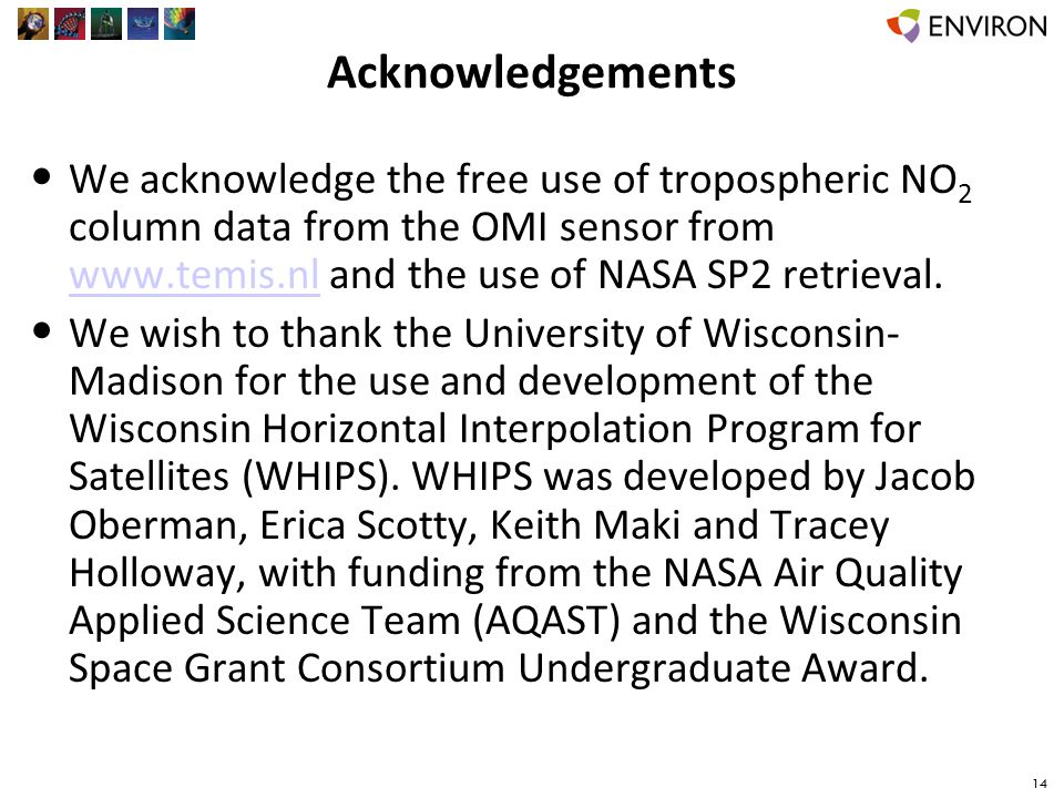 Acknowledgements We acknowledge the free use of tropospheric NO 2 column data from the OMI sensor from www.temis.nl and the use of NASA SP2 retrieval.