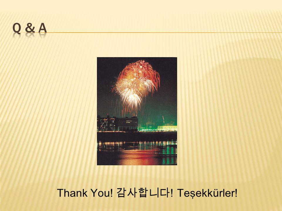 Thank You! 감사합니다 ! Teşekkürler!