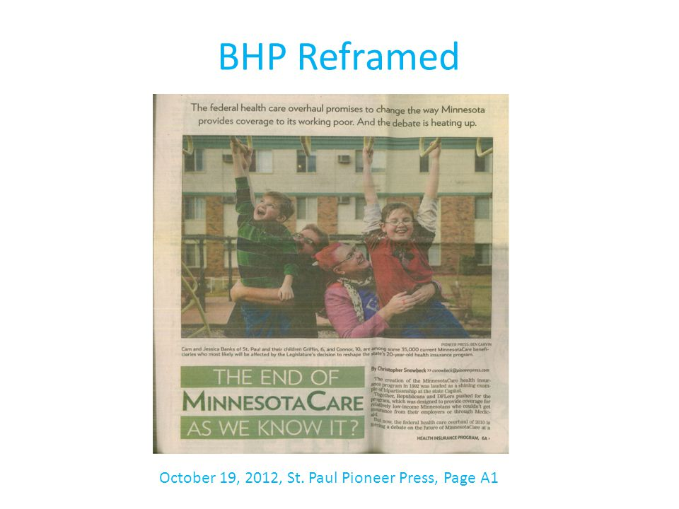 October 19, 2012, St. Paul Pioneer Press, Page A1 BHP Reframed
