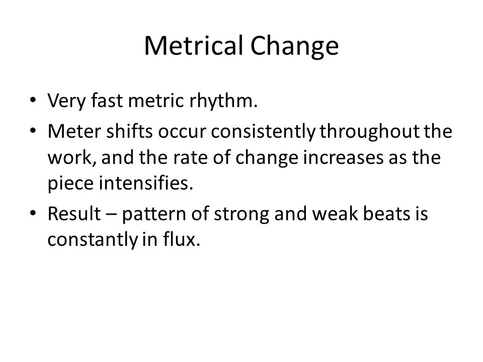 Metrical Change Very fast metric rhythm.