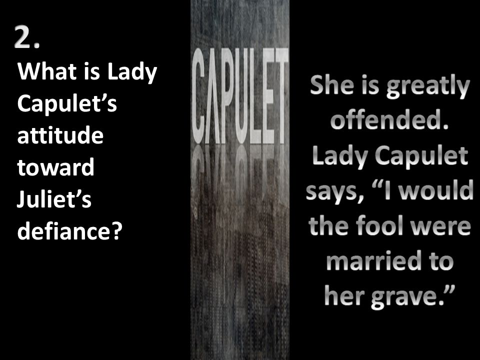 What is Capulet's reaction to Juliet's stand?