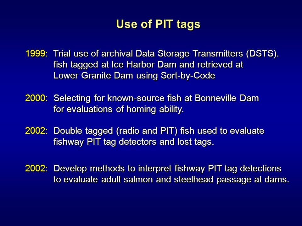 Use of PIT tags 1999: Trial use of archival Data Storage Transmitters (DSTS).