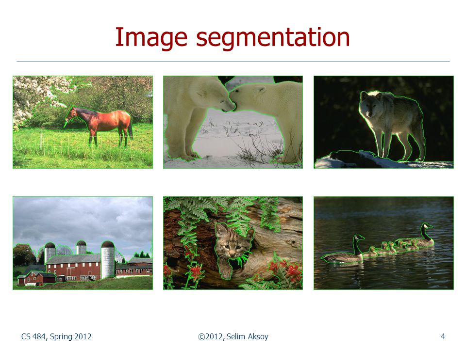 CS 484, Spring 2012©2012, Selim Aksoy15 Clustering-based segmentation How to choose the representative colors.