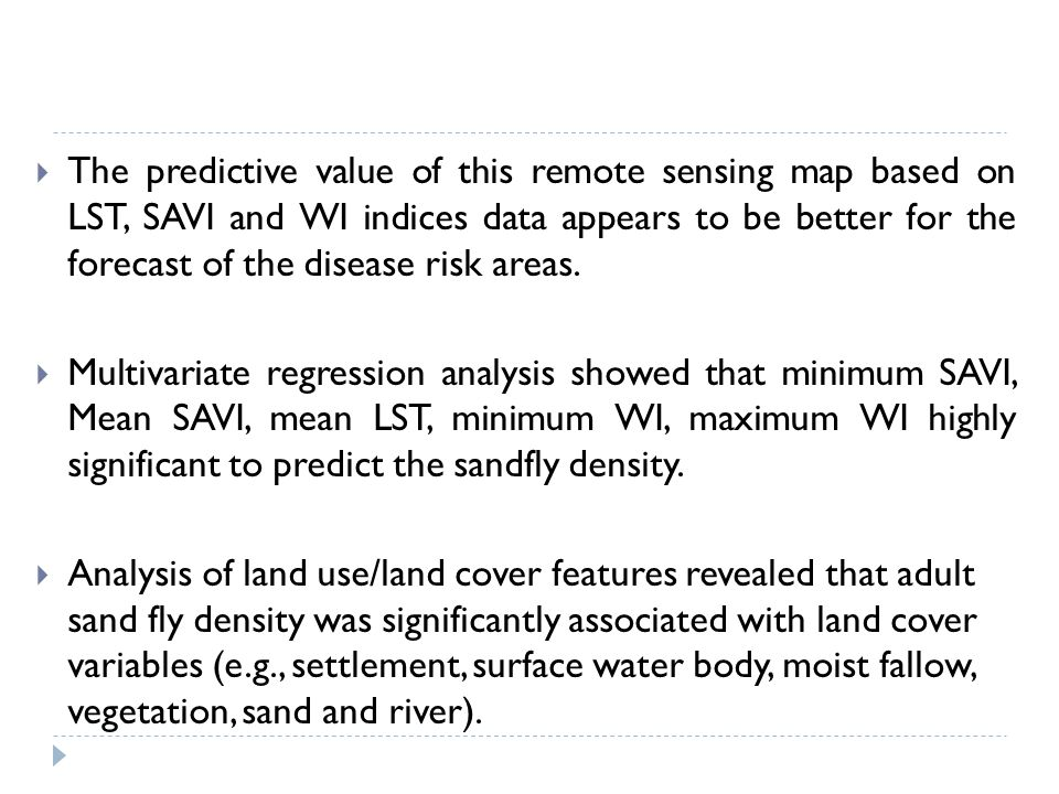  The predictive value of this remote sensing map based on LST, SAVI and WI indices data appears to be better for the forecast of the disease risk areas.