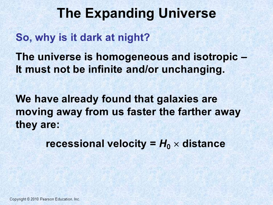 Copyright © 2010 Pearson Education, Inc.So, how long did it take the galaxies to get there.