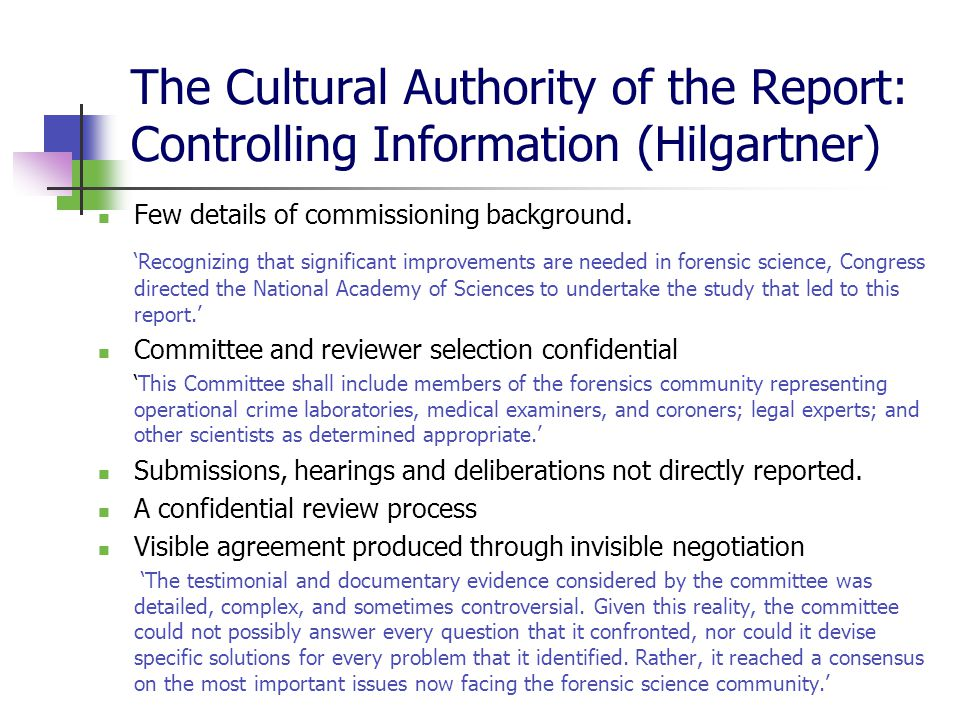 The Cultural Authority of the Report: Controlling Information (Hilgartner) Few details of commissioning background.