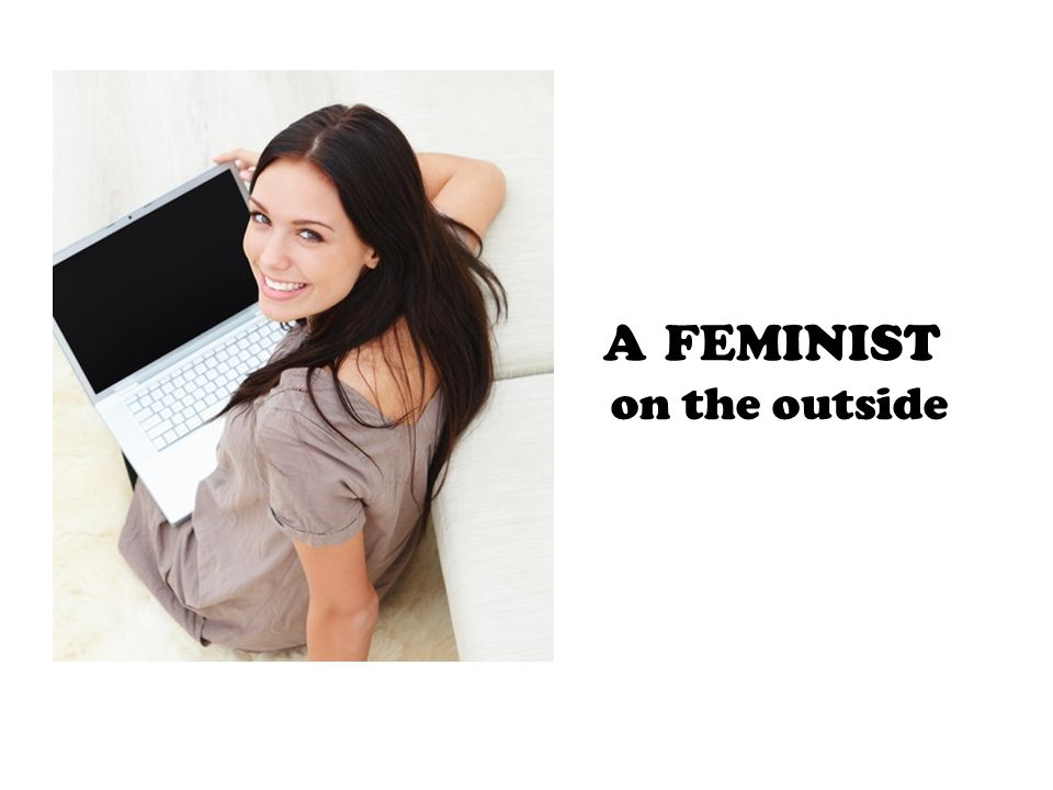 on the outside A FEMINIST