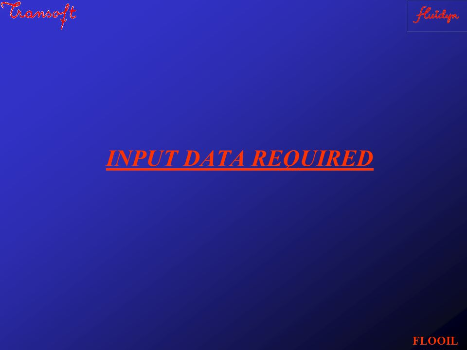 INPUT DATA REQUIRED FLOOIL