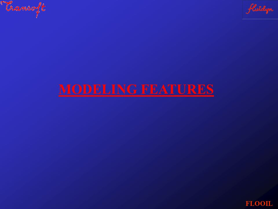 FLOOIL MODELING FEATURES
