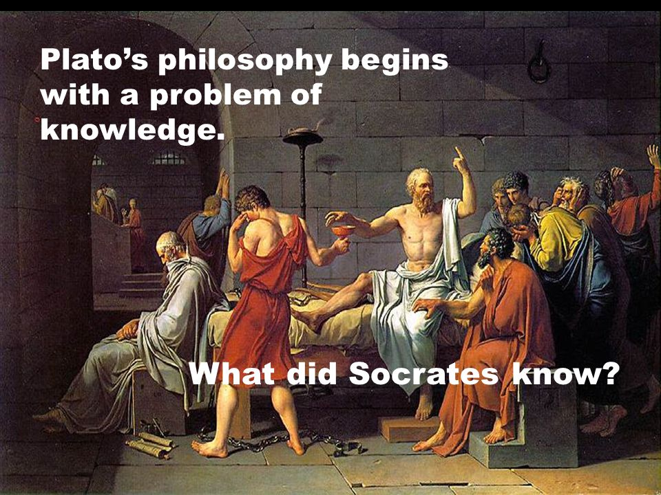 Plato's philosophy begins with a problem of knowledge. What did Socrates know?