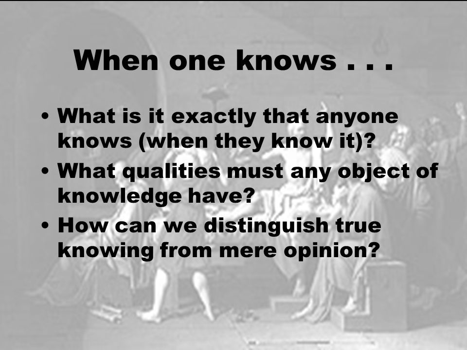 When one knows...What is it exactly that anyone knows (when they know it).