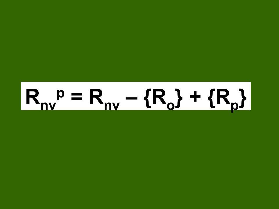 R nv p = R nv – {R o } + {R p }