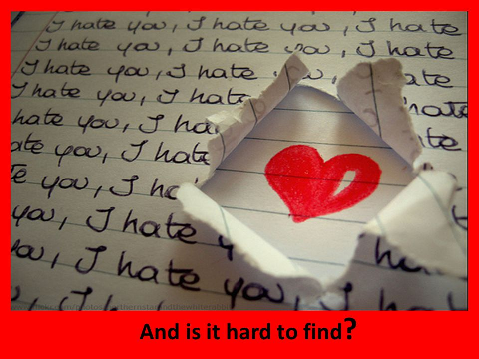 And is it hard to find ?