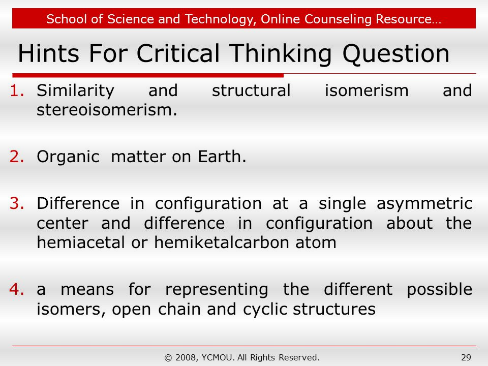 School of Science and Technology, Online Counseling Resource… Hints For Critical Thinking Question 1.Similarity and structural isomerism and stereoisomerism.