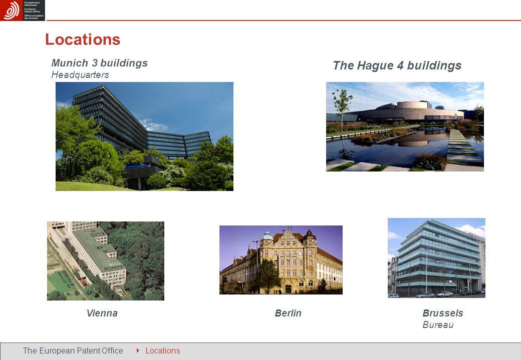 The Hague 4 buildings ViennaBerlin Munich 3 buildings Headquarters Brussels Bureau Locations The European Patent Office  Locations