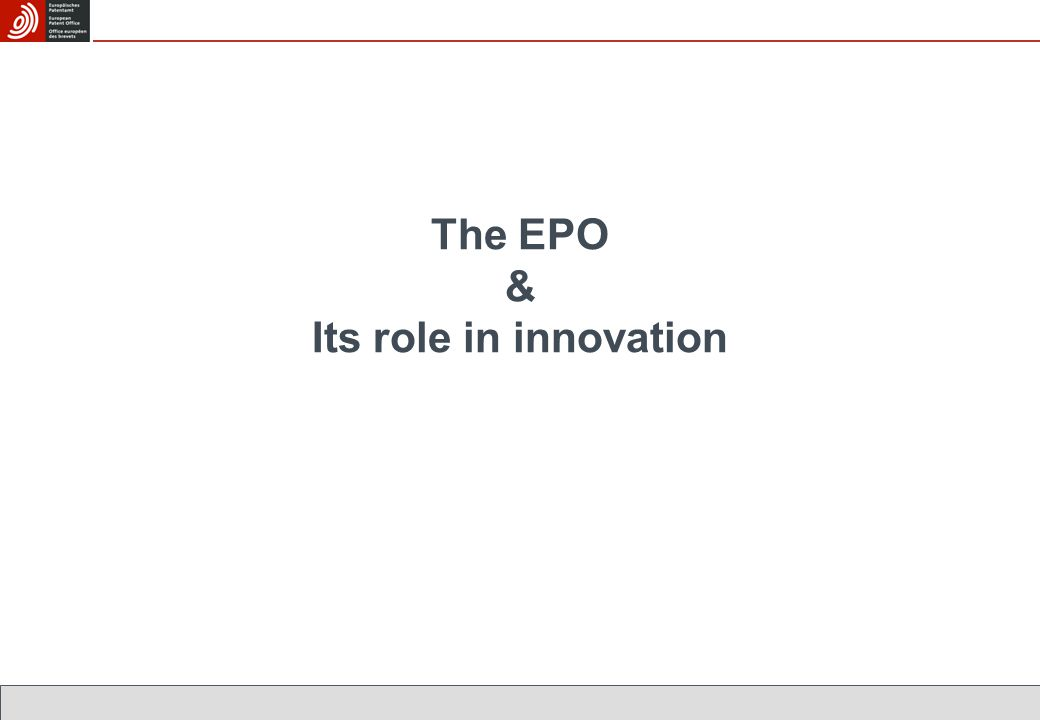 The EPO & Its role in innovation