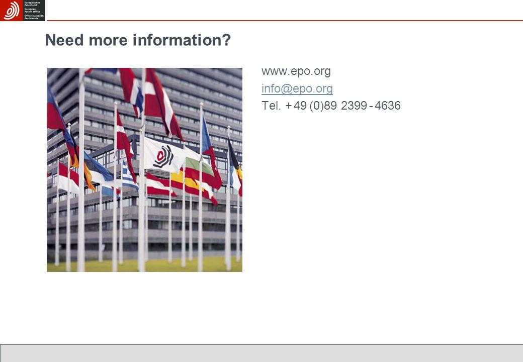 Need more information? www.epo.org info@epo.org Tel. + 49 (0)89 2399 - 4636
