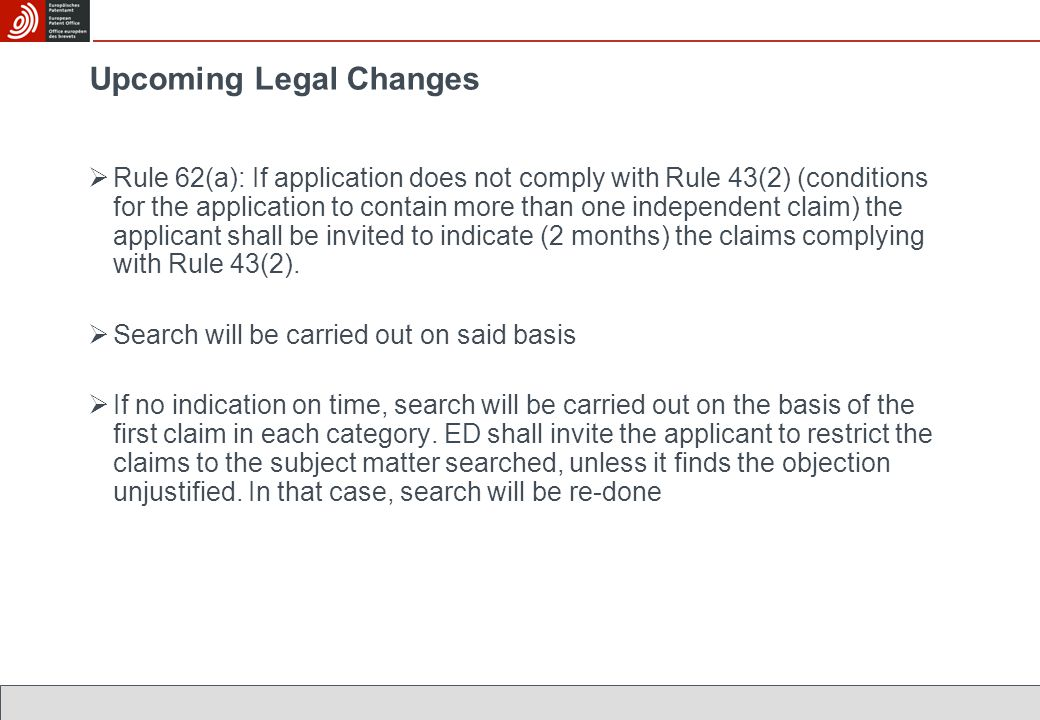  Rule 62(a): If application does not comply with Rule 43(2) (conditions for the application to contain more than one independent claim) the applicant shall be invited to indicate (2 months) the claims complying with Rule 43(2).
