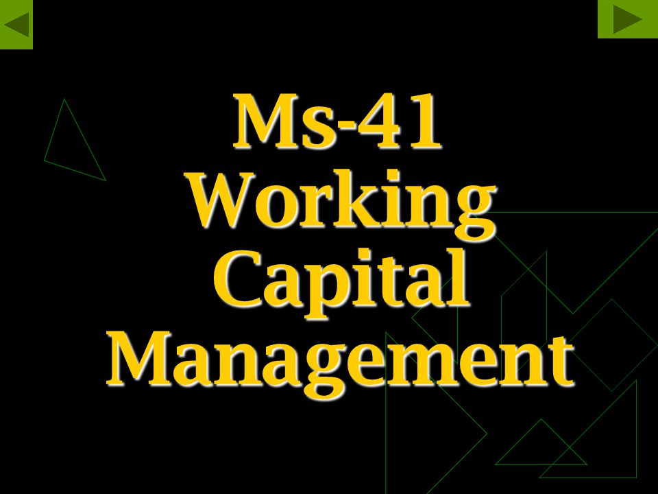 Ms-41 Working Capital Management