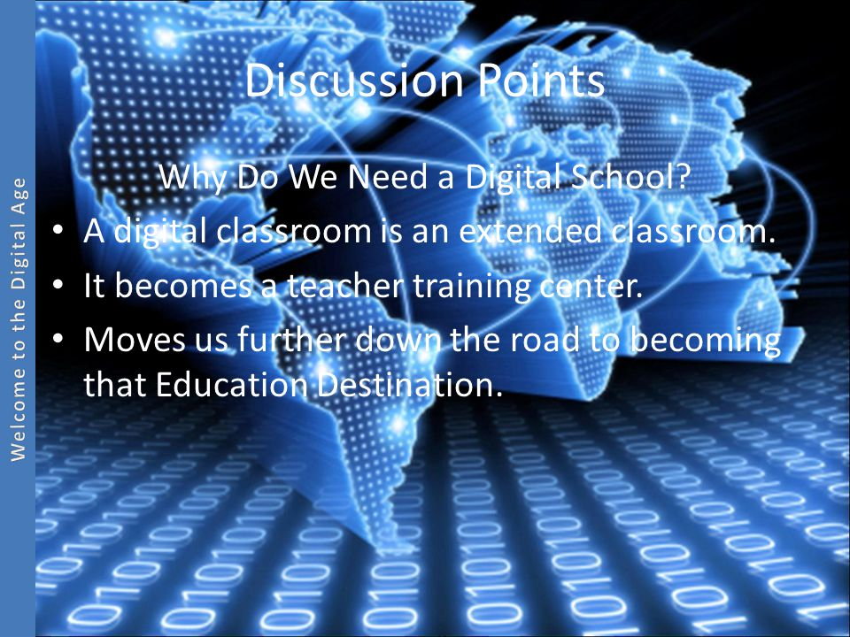 Discussion Points Why Do We Need a Digital School.